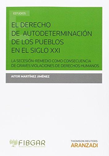 Descargar Libro Derecho De Autodeterminación Ded Los Pueblos En El Siglo Xxi,el Aitor Martínez Jiménez