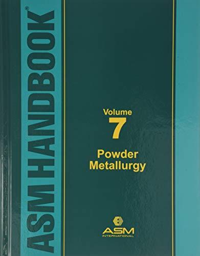 D.o.w.n.l.o.a.d ASM Metals Handbook Volume 7: Powder Metallurgy T.X.T