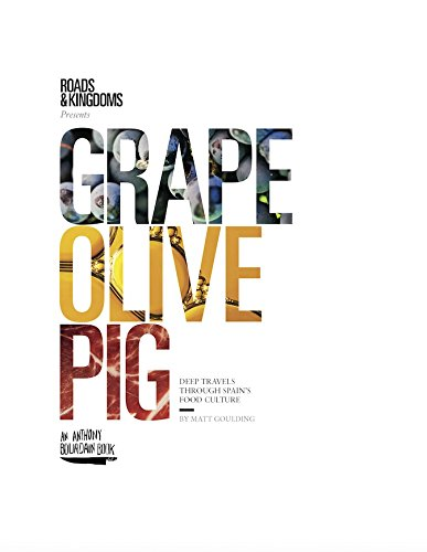 Grape Olive Pig  Deep Travels Through Spain's Food Culture