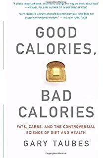 Why We Get Fat: And What to Do About It: Gary Taubes ...