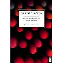 The Best of Poetry: Thoughts that Breathe and Words that Burn: In Two Hundred Poems