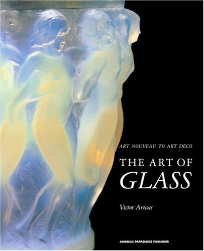 The Art of Glass: Art Nouveau to Art Deco