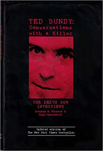 Ted Bundy: Conversations with a Killer (The Death Row Interviews)