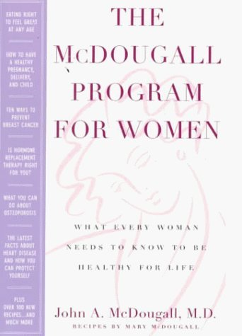 The McDougall Program for Women by McDougall, John A., McDougall, Mary (January 1, 2000) Paperback (Mcdougall Program For Women compare prices)