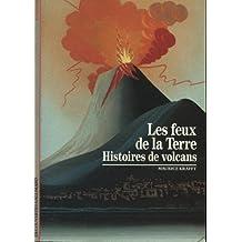 FEUX DE LA TERRE (LES) : HISTOIRES DE VOLCANS
