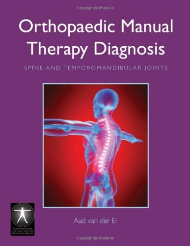 Orthopaedic Manual Therapy Diagnosis: Spine And Temporomandibular Joints (Contemporary Issues in Physical Therapy and Rehabilitation Medicine)