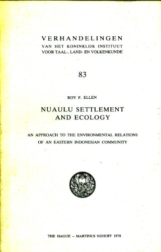 Nuaulu Settlement and Ecology: An Approach to the Environmental Relations of an Eastern Indonesian Community