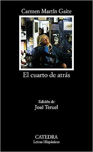 El cuarto de atrás (Letras Hispánicas): Amazon.es: Martín Gaite, Carmen: Libros
