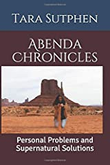Abenda Chronicles: Personal Problems and Supernatural Solutions Paperback