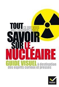 """Afficher """"Tout ce que vous avez toujours voulu savoir sur le nucléaire"""""""