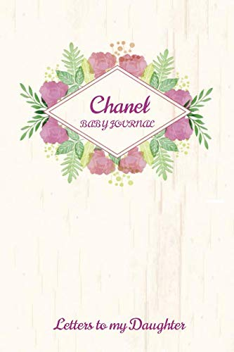 Chanel Baby Journal Letters To My Daughter: Writing Lined Notebook To Write In -