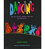 [(Dancing: The Pleasure, Power, and Art of Movement)] [Author: Gerald Jonas] published on (June, 2008)