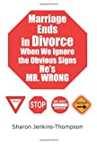 Marriage Ends in Divorce When We Ignore the Obvious Signs He's Mr Wrong, Sharon Jenkins-Thompson, 1425940870