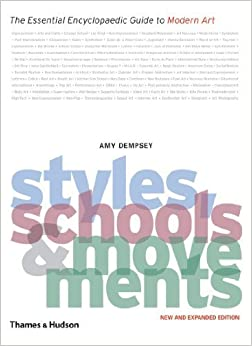 Book Styles, Schools and Movements: The Essential Encyclopaedic Guide to Modern Art by Amy Dempsey (2010)