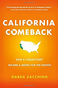 "California Comeback: How A ""Failed State"" Became a Model for the Nation from Thomas Dunne Books"