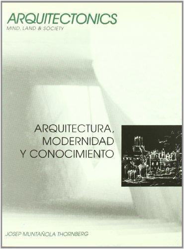 Descargar Libro Arquitectura, Modernidad Y Conocimiento Josep Muntañola Thornberg