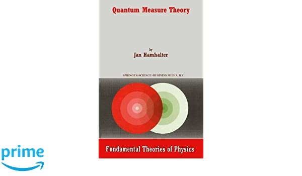 Quantum Measure Theory (Fundamental Theories of Physics)
