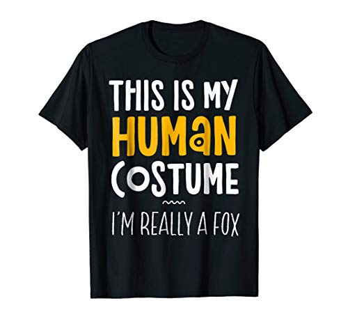 This Is My Human Costume I'm Really A Fox T-Shirt -
