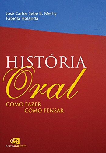 História Oral. Como Fazer, Como Pensar
