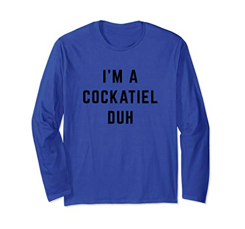 I'm a Cockatiel Duh Easy Halloween Costume Long Sleeve T-Shirt ()