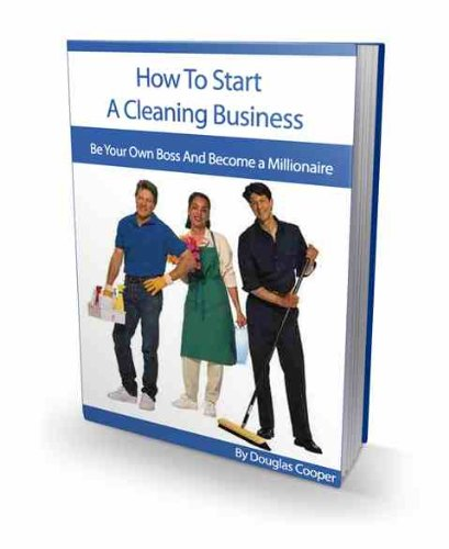 How To Start A Cleaning Business: Be Your Own Boss