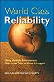 img - for World Class Reliability: Using Multiple Environment Overstress Tests to Make it Happen book / textbook / text book