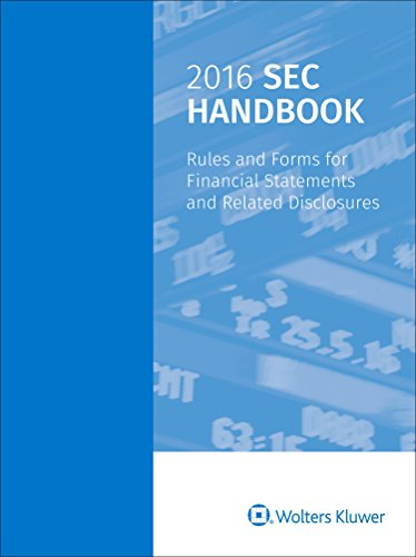 2016 SEC Handbook: Rules And Forms For Financial Statements And Related Disclosures