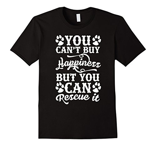 Mens You Cant Buy Happiness But You Can Rescue Dog Father Shirt  Small Black