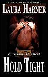 Hold Tight: Willow Springs Ranch (Volume 2) by Harner, Laura, Harner, L. E. (2012) Paperback