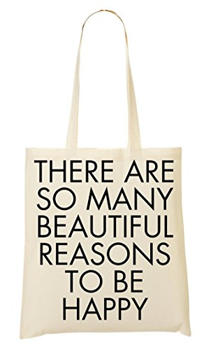 Tote There Are Di To Sacchetto Happy Beautiful Be So Many Slogan Reasons rPUfdrgxqw