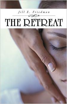 The Retreat by Jill E. Friedman (2013-11-19)