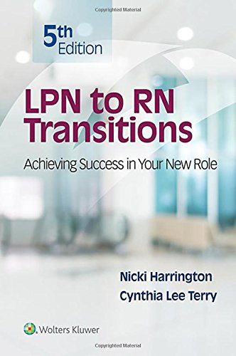 LPN to RN Transitions: Achieving Success in your New Role by LWW