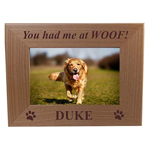 - You had me at WOOF! - Custom Engraved Alder Wood Picture Frame - Add Your Dogs Name (4x6 Horizontal)