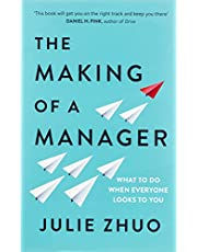 The Making of a Manager: How to Crush Your Job as the New Boss by Julie Zhuo: What to Do When Everyone Looks to You