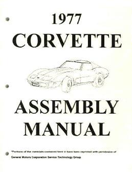 the complete 1977 chevrolet corvette factory assembly instruction rh amazon com 1977 corvette service manual 1977 corvette service manual
