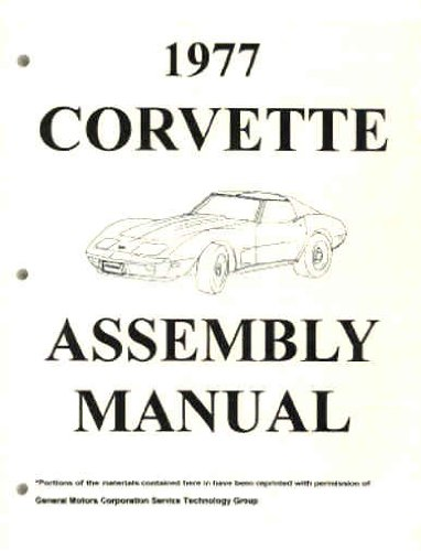 the complete 1977 chevrolet corvette factory assembly instruction rh amazon com 77 corvette service manual 1977 corvette service manual