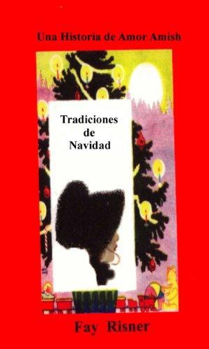 Tradiciones de Navidad - Una Historia de Amor Amish (Spanish Edition) by [Risner