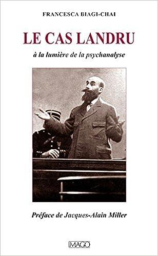 En ligne téléchargement Le cas Landru : A la lumière de la psychanalyse pdf ebook