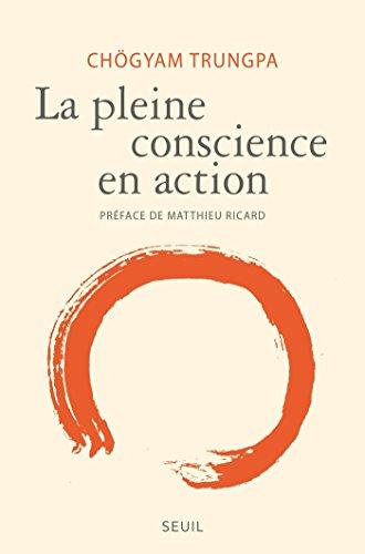 La pleine conscience en action (RELIGION) (French Edition)