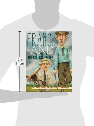 Francis and Eddie: The True Story of America's Underdogs
