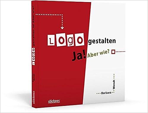 Cover des Buchs: Logo gestalten Ja! Aber wie?