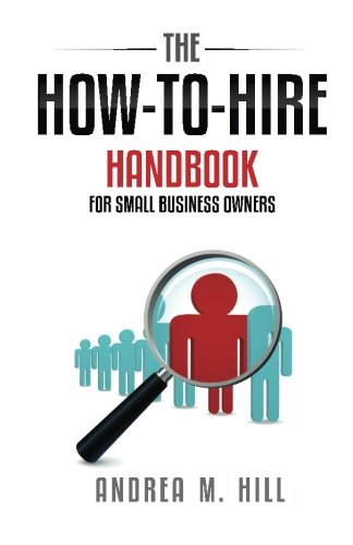 The How-to-Hire Handbook for Small Business Owners