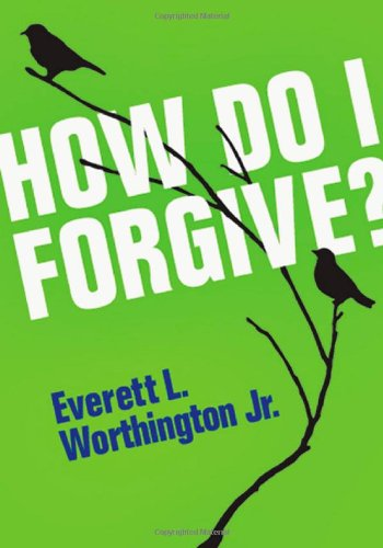 How Do I Forgive? (Ivp Booklets) (Forgiving And Reconciling Bridges To Wholeness And Hope)