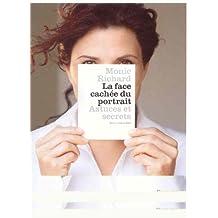 FACE CACHÉE DU PORTRAIT (LA) : ASTUCES ET SECRETS