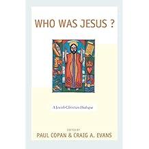 Who Was Jesus?: A Jewish-Christian Dialogue