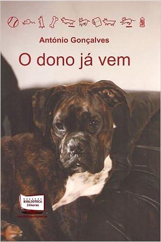 O dono já vem: António Gonçalves, Biblioteca24horas: 9788578932473: Amazon.com: Books