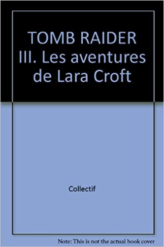 TOMB RAIDER III. Les aventures de Lara Croft pdf epub