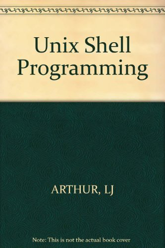 Unix Shell Programming by Lowell Jay Arthur (1986-07-30) by John Wiley & Sons Inc