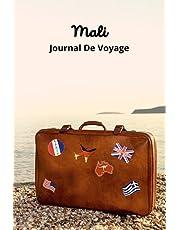 Mali Journal De Voyage : Préparez au mieux votre voyage et gardez les meilleurs souvenirs pour toujours ! Carnet de voyage pour Mali - Essentiels de voyage - Livre de voyage - Planificateur de voyage