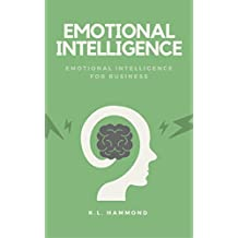 Emotional Intelligence: Emotional Intelligence for Business